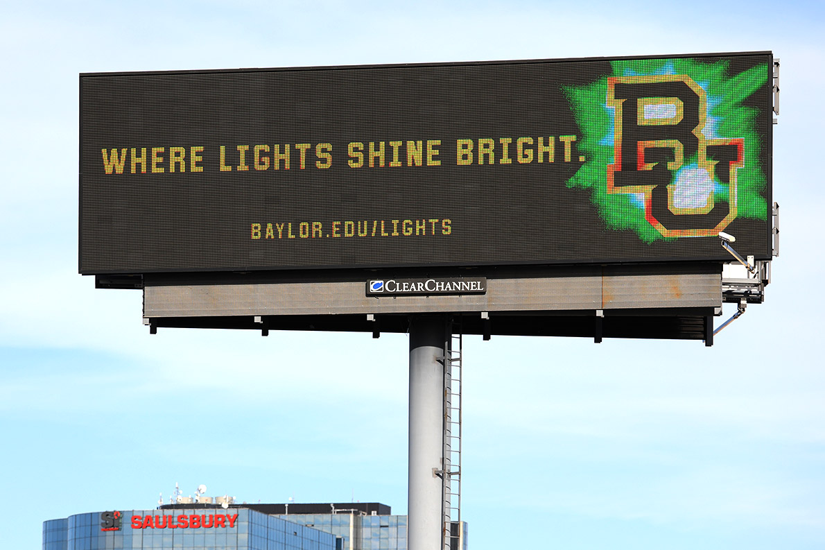 Billboards throughout Dallas, Houston and Waco invite prospective students, parents, alumni and friends to share the #BaylorLights momentum.