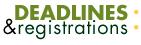 Deadlines & Registrations