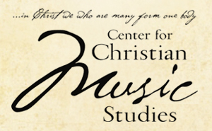 Center for Christian Music Studies offers Experience that Builds Bridges and Nurtures the Soul