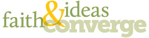 Faith and ideas converge