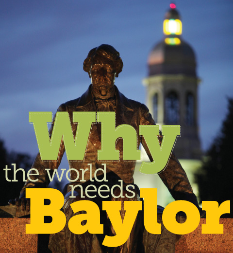 Magazine Cover Story: Why does the world need Baylor?