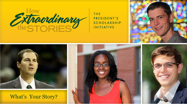 Extraordinary Stories - The President's Scholarship Initiative
