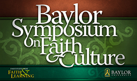 Baylor Symposium on Faith and Culture