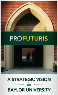 Pro Futuris: A Strategic Plan for Baylor University