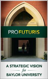 Pro Futuris: A Strategic Vision for Baylor University