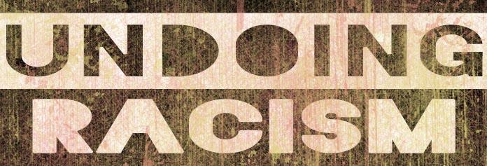 Undoing Racism Button