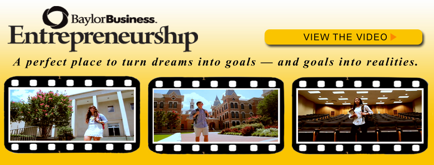 Baylor Entrepreneurship, A perfect place to turn dreams into goals and goals into realities