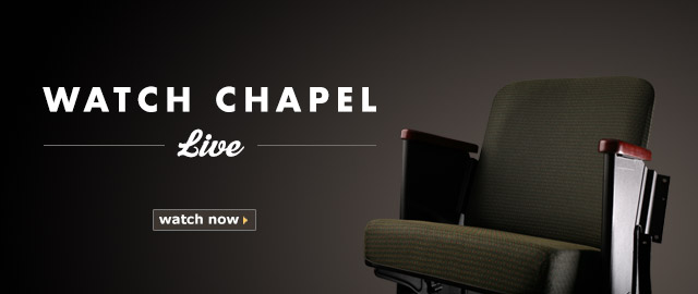 Watch Chapel Live