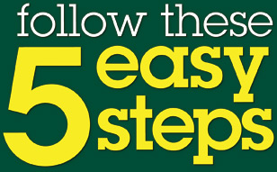 Follow these 5 Easy Steps