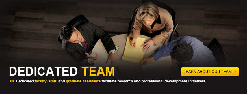 A Dedicated Team of Faculty, Students, and Staff work to facilitate research and professional development initiatives