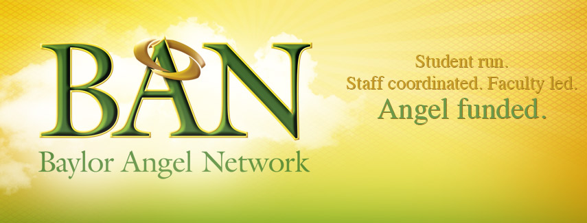 Baylor Angel Network, Student Run, Staff Coordinated, Faculty Led