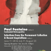Paul Fontaine Upcoming Exhibition
