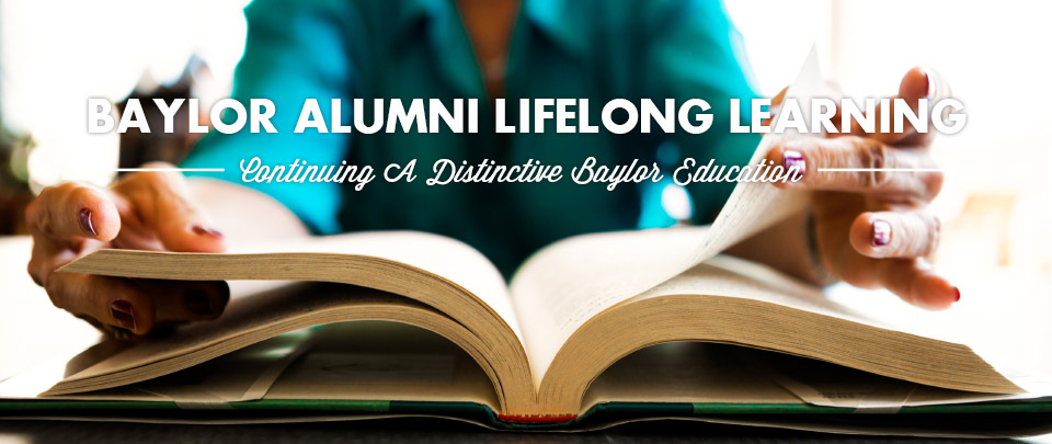 Baylor Alumni Lifelong Learning
