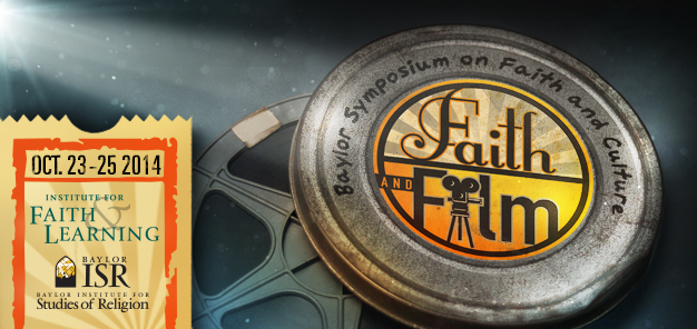 2014 Baylor Symposium on Faith and Culture: Faith and Film