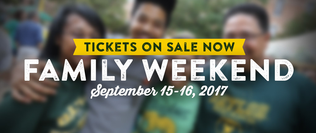 Family Weekend Tickets on sale now