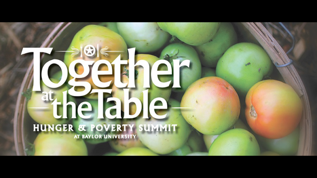 U.S. Congressman, National Leaders to Discuss Approaches to Reduce Poverty and Domestic Hunger at 'Together at the Table Hunger and Poverty Summit' Oct. 1-3 at Baylor