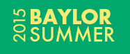 Summer @ Baylor 2015