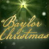 """A Baylor Christmas�- Special to Air on Texas, Louisiana TV Stations"