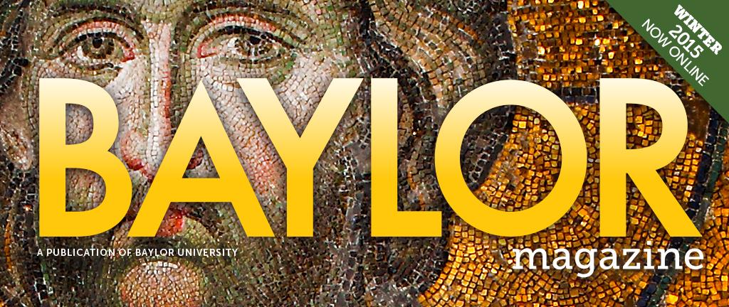 Baylor Magazine - Spring 2015