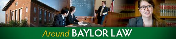 Around Baylor Law
