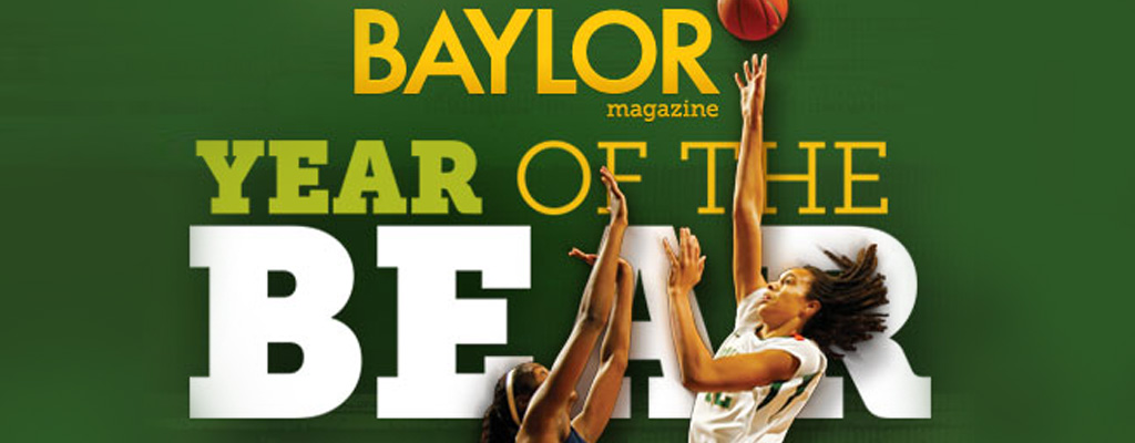Baylor Magazine Cover Story: Year of the Bear