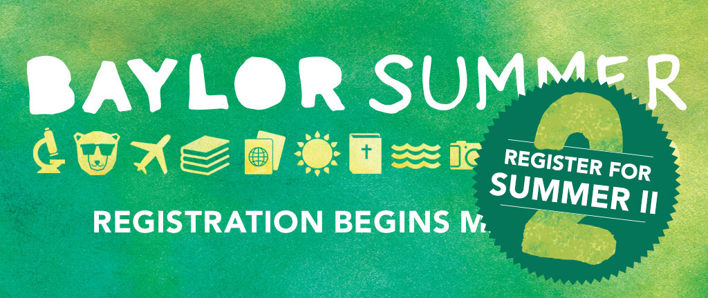 Baylor Summer - Register for Summer II
