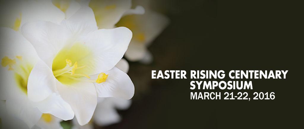 Easter Rising Centenary Symposium