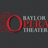 Baylor Opera Theater Will Perform Famous Opera Scenes