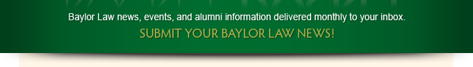 Submit your Baylor Law News Banner