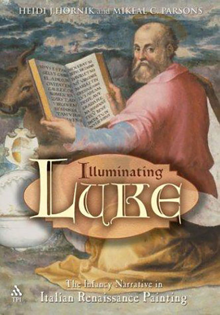 Illuminating Luke. The Infancy Narratives in Italian Renaissance Painting, Vol. 1