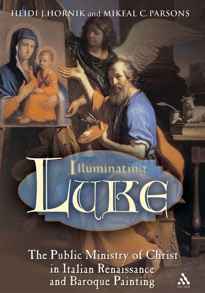 Illuminating Luke. The Public Ministry in Italian Renaissance and Baroque Painting, Vol. 2