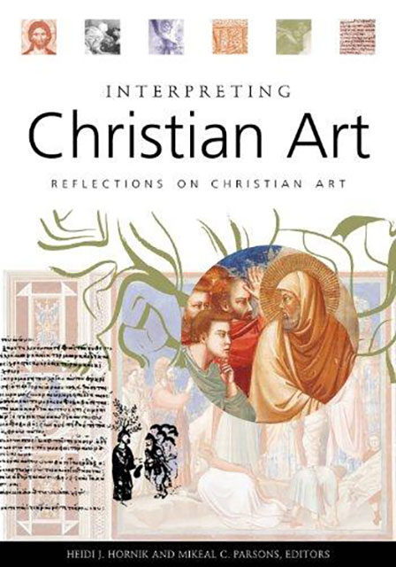 Interpreting Christian Art. Reflections on Christian Art (Edited)
