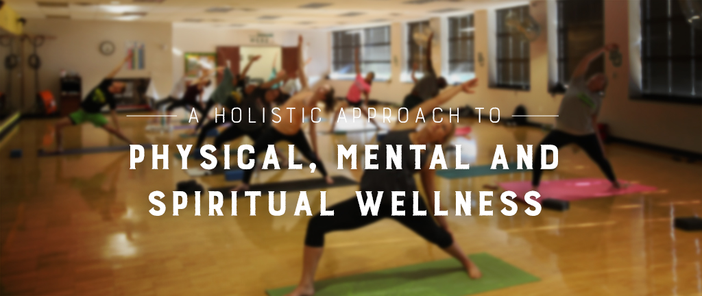 Physical, Mental, and spiritual wellness