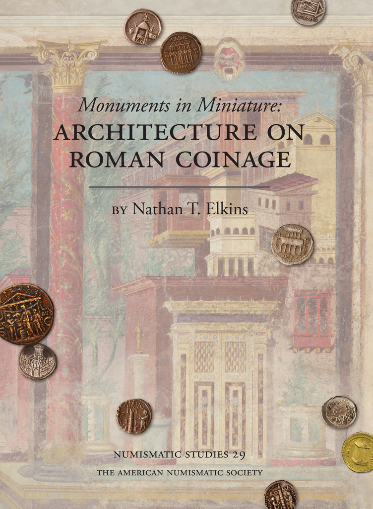 N.T. Elkins Monuments in Miniature: Architecture on Roman Coinage