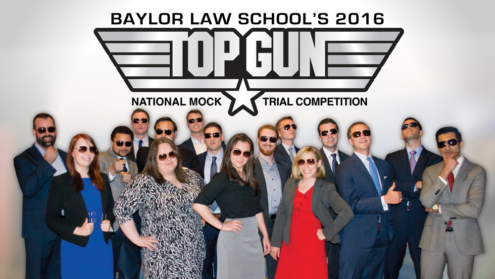 Baylor Law School Top Gun National Mock Trial Competition 2016