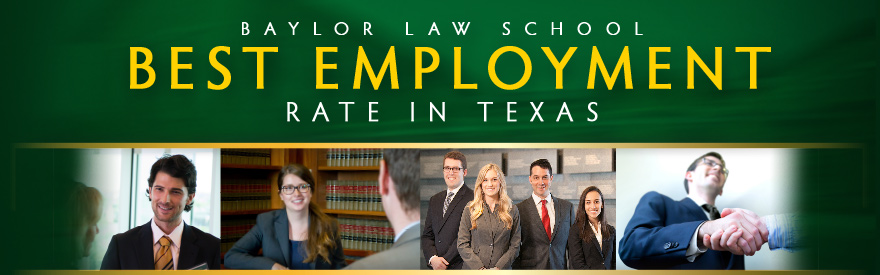 Baylor Law Best Employment Rate in Texas