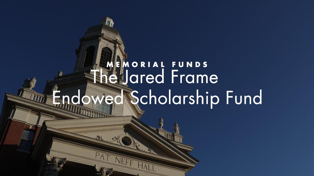 Jared Frame Endowed Scholarship Fund
