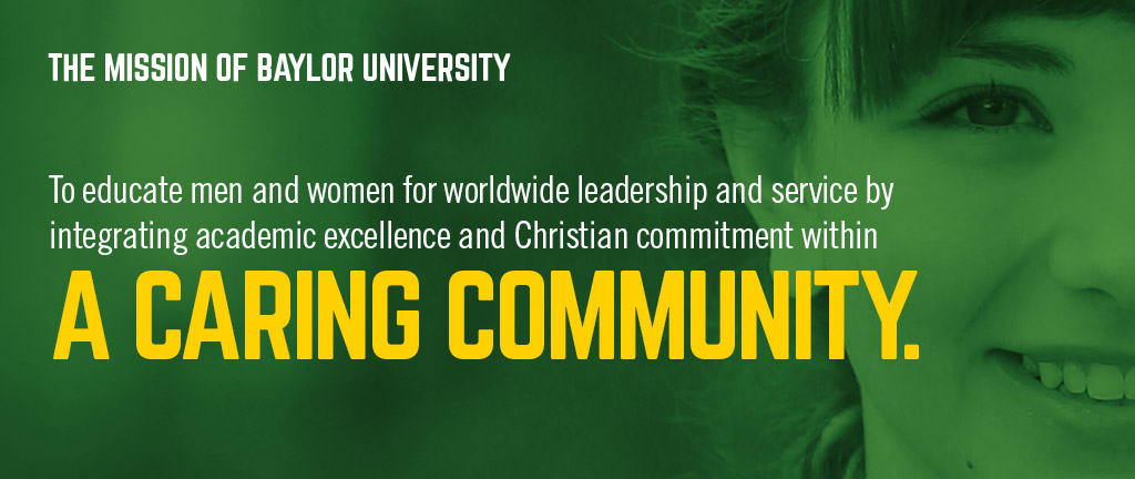 Baylor Mission: learn more about Baylor's mission to create a caring community