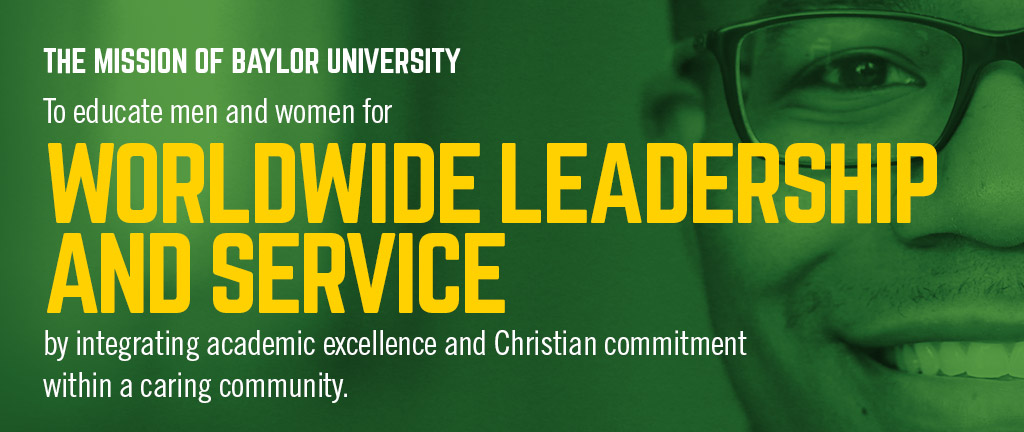 Baylor Mission: learn more about Baylor's mission to educate leaders