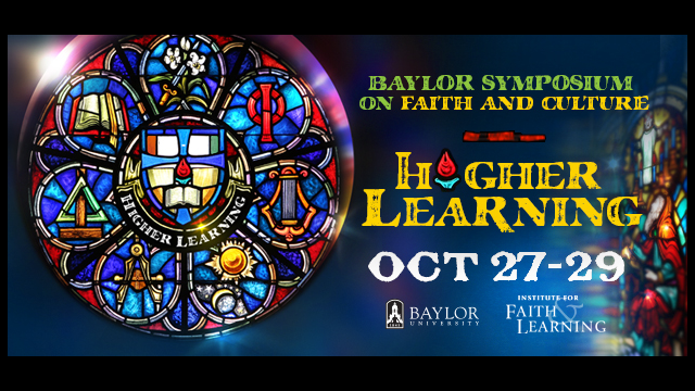 Speakers to Address Challenges, Transformations in 'Higher Learning' Symposium Hosted by Baylor's Institute for Faith and Learning