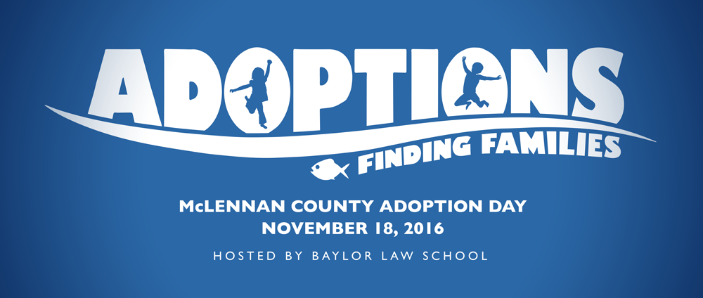 Banner for Baylor Law School Adoption Day - Finding Families