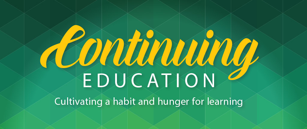 Continuing Education - Cultivating a habit and hunger for learning