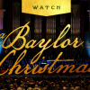 [Watch A Baylor Christmas]