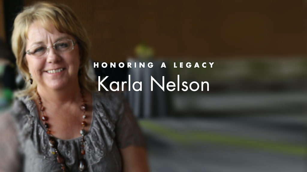 Honoring a Legacy: Karla Nelson