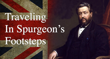 Traveling in Spurgeon's Footsteps