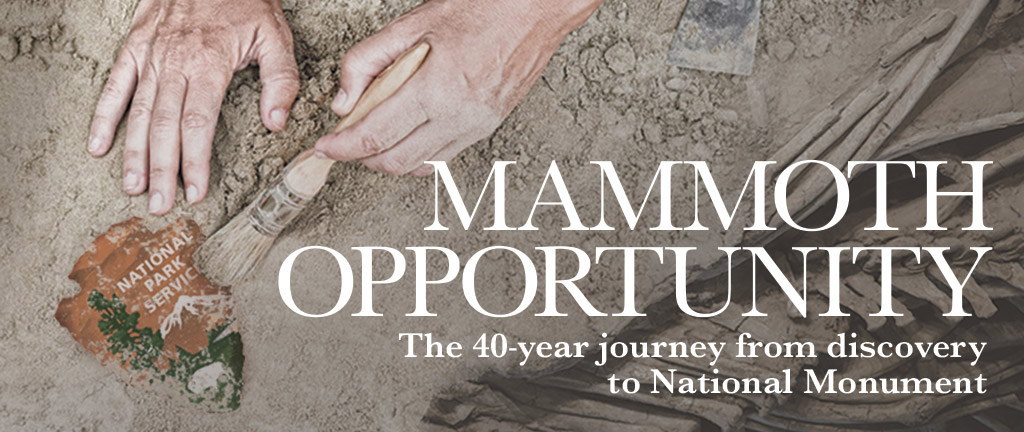 Mammoth Opportunity: The 40-year Journey from Discovery to National Monument
