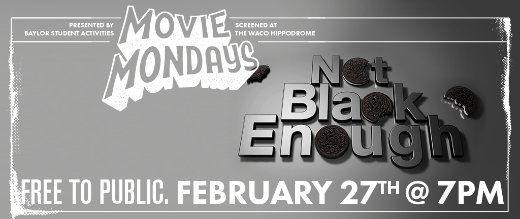 Not Black Enough, part of Baylor University's Movie Mondays at the Hippodrome, playing February 27