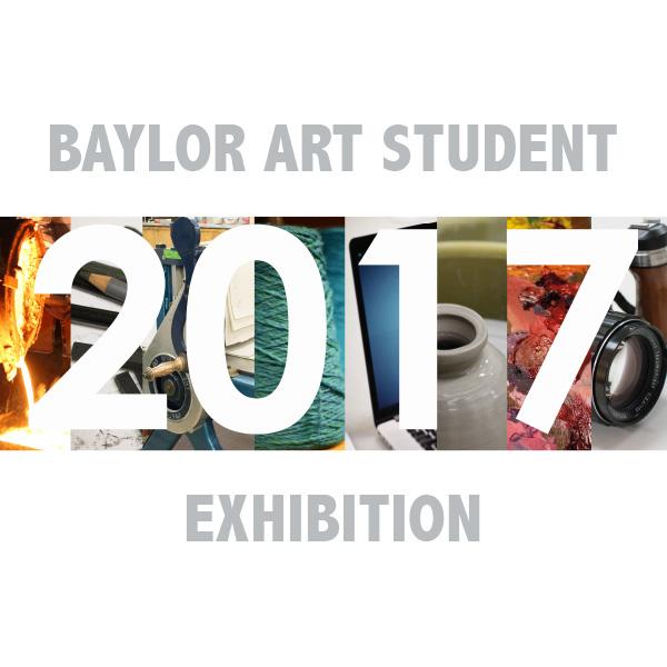 Baylor Art Student<br>Exhibition 2017