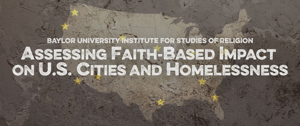Institution for Studies of Religion Assessing Faith-based Impact on U.S. Cities and Homelessness