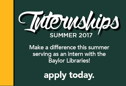 invitation to apply for Baylor Libraries internships
